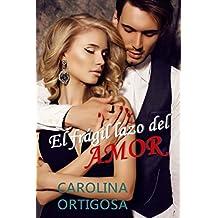 El frágil lazo del amor (Spanish Edition)
