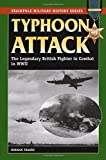 Typhoon Attack: The Legendary British Fighters in Combat in WWII (Stackpole Military History) (Stackpole Military History Series)