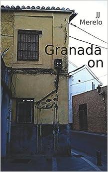 Granada On: Granada Off The Beaten Track, urban explorations in Granada, Andalusia, Spain