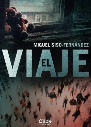 El viaje (Spanish Edition): Miguel Siso-Fernández: Amazon.com: Books