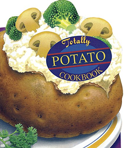 Totally Potato Cookbook (Totally Cookbooks)