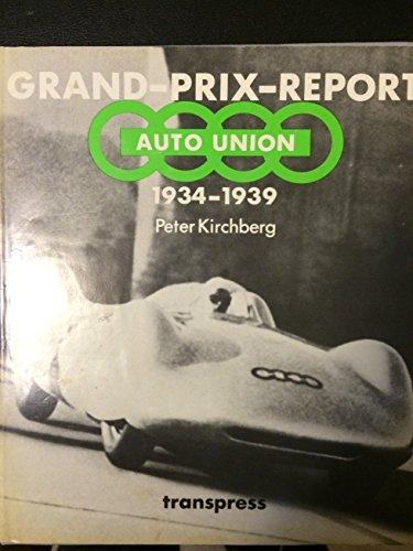 Auto Union - Grand-Prix-Report Auto Union 1934 - 1939