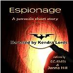 Espionage: A Juvenile Short Story | G.C. Klutts,Janna Hill