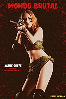 Mondo Brutal: (A Mondo Vixen Massacre Pocket Novelette Book 2) by [Grefe, Jamie]