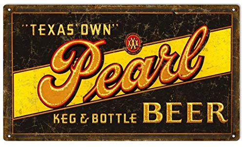 Metal Sign Tavern Beer Sign Pearl Keg Bottle Beer Texas Own Aluminum Man Cave Decor Sign