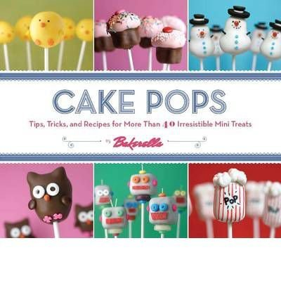 Halloween Decorations For Cake Pops (Cake Pops: Tips, Tricks, and Recipes for More Than 40 Irresistible Mini)