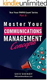 Master Your Communications Management Concepts: Essential PMP® Concepts Simplified (Ace Your PMP® Exam Book 9)