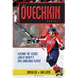 The Ovechkin Project: A Behind-the-Scenes Look at Hockey's Most Dangerous Player by Damien Cox (2010-09-27)