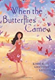 When the Butterflies Came