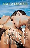 Taking The Heat (Real Heat Book 1)