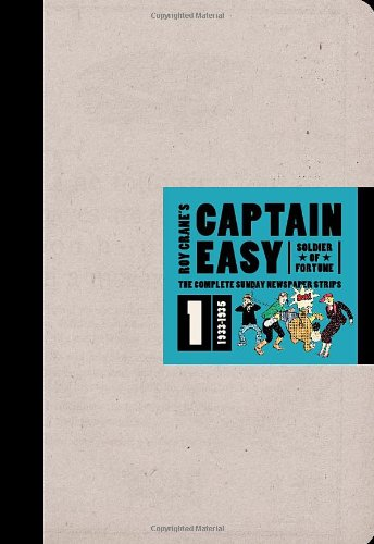 Download Captain Easy, Soldier of Fortune: The Complete Sunday Newspaper Strips 1933-1935 (Vol. 1)  (Roy Crane's Captain Easy) pdf