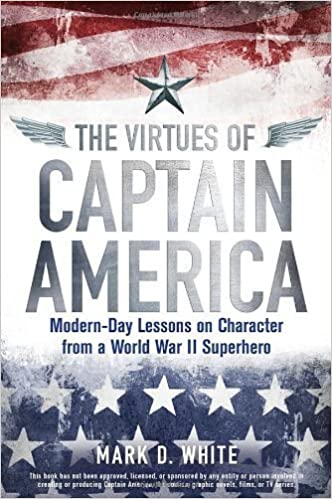 Book The Virtues of Captain America: Modern-Day Lessons on Character from a World War II Superhero by (2014-02-10)