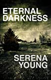Eternal Darkness, Serena Young, 1451287038
