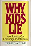 Why Kids Lie, Ekman, Paul and Ekman, Mary A., 068419015X