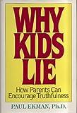 Why Kids Lie, Ekman, Paul and Ekman, Mary A., 068419015X