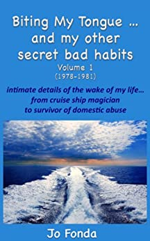 Biting My Tongue...and my other secret bad habits Volume 1 by [Fonda, Jo]