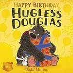 Hugless Douglas: Happy Birthday, Hugless Douglas! | David Melling
