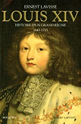 Louis XIV : Histoire d'un grand règne, 1643-1715