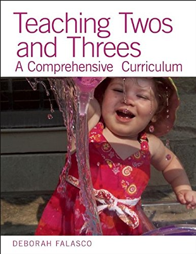 Download Teaching Twos and Threes: A Comprehensive Curriculum Pdf