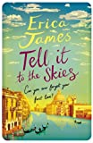 Tell it to the Skies by Erica James front cover
