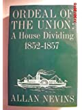 Ordeal of the Union, Vol. 2: A House Dividing, 1852-1857