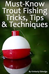 Must-Know Trout Fishing Tricks, Tips, & Techniques