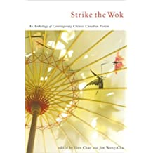 Strike the Wok: New Chinese Canadian Anthology, A