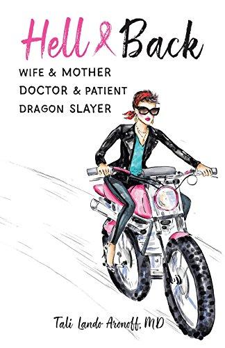 Hell & Back: Wife & Mother, Doctor & Patient, Dragon Slayer [Tali Lando Aronoff, MD] (Tapa Blanda)