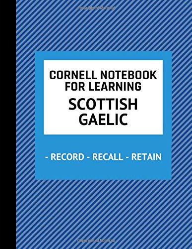 Cornell Notebook For Learning Scottish Gaelic  Cornell Note Taking Method For Writing Scottish Gaelic Language Phrases Words Alphabet And Translations Notepad For Travel And Education