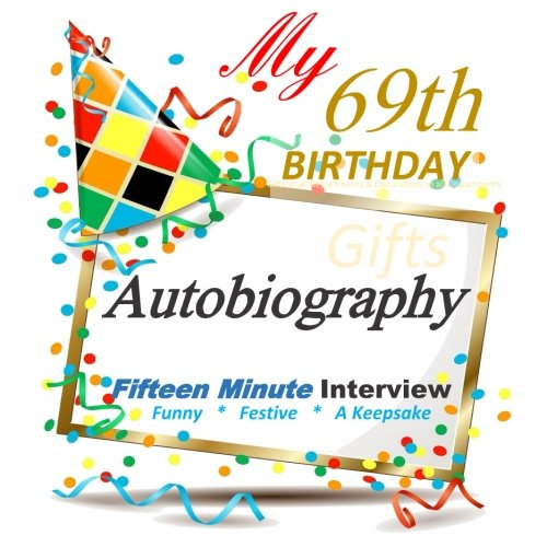 Download 69th Birthday Gifts in All Departments: Fifteen Minute Autobiography, 69th Birthday in All Departments, 69th Birthday Card in All Departments PDF