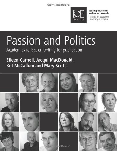 Passion and Politics: Academics Reflect on Writing for Publication (Institute of Education Publications)