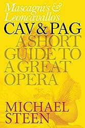 Mascagni's Cavalleria rusticana & Leoncavallo's Pagliacci: A Short Guide To A Great Opera