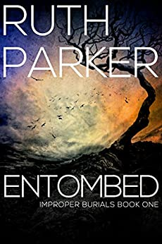 Entombed (Improper Burials Book 1) by [Parker, Ruth]