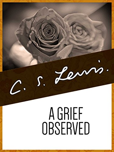 A Grief Observed by [Lewis, C.S.]