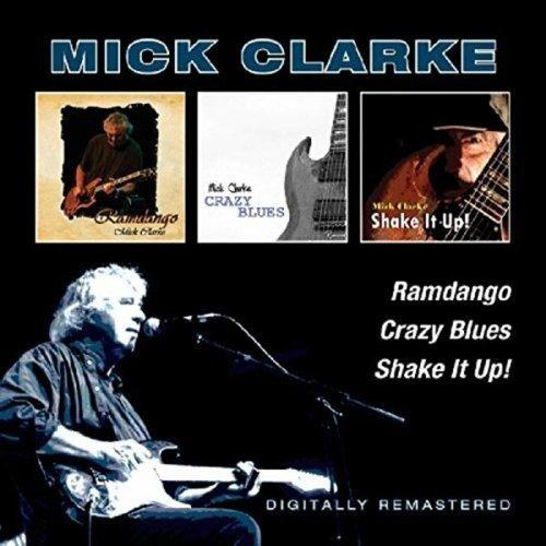 CD : Mick Clarke - Ramdango / Crazy Blues / Shake It Up (United Kingdom - Import, 2PC)