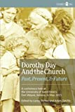 Dorothy Day and the Church: Past, Present, and Future