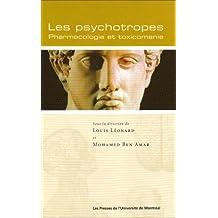 PSYCHOTROPES (LES) : PHARMACOLOGIE ET TOXICOMANIE