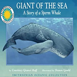 Giant of the Sea: The Story of a Sperm Whale Audiobook
