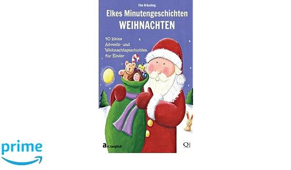 Weihnachtsgedichte Für Kinder Kurz.Elkes Minutengeschichten Weihnachten 40 Kurze Advents Und