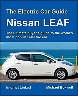 The Electric Car Guide Nissan Leaf Michael Boxwell