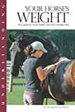 img - for Understanding Your Horse's Weight (Horse Health Care Library) book / textbook / text book