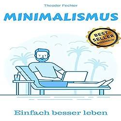 Minimalismus: Einfach ein besseres Leben