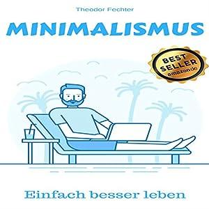 Minimalismus: Einfach ein besseres Leben Hörbuch