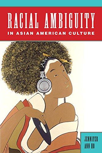 Racial Ambiguity in Asian American Culture (Asian American Studies Today) [Jennifer Ann Ho] (Tapa Blanda)