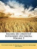 Recueil de L'Institut Botanique Léo Errera, Institut Universit Libr, 1149210117