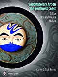 img - for Contemporary Art on the Northwest Coast: Salish, Nuu-Chah-Nulth, Makah book / textbook / text book