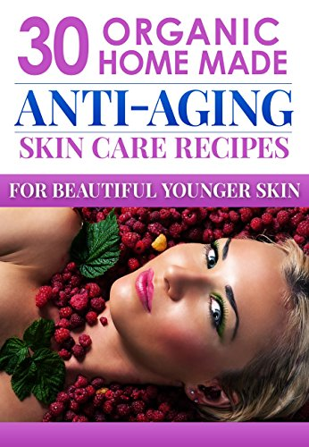 51Htbi5yEhL - Organic Body Care Recipes: 30 Amazingly Effective Homemade Anti-Aging Skin Care Recipes (organic body scrubs, lotion making, homemade shampoo, body butter ... homemade body butter, body care recipes)