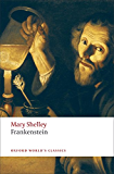 Frankenstein: or The Modern Prometheus (Oxford World's Classics)