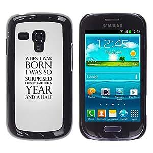 A-type Arte & diseño plástico duro Fundas Cover Cubre Hard Case Cover para Samsung Galaxy S3 MINI i8190 (NOT S3) (Cuando nací)