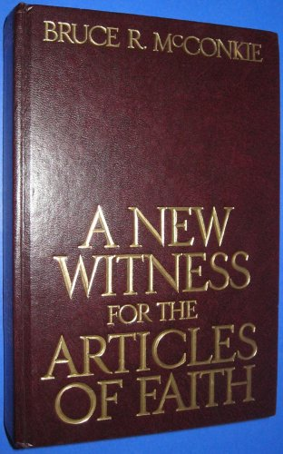 A New Witness For the Articles Of Faith